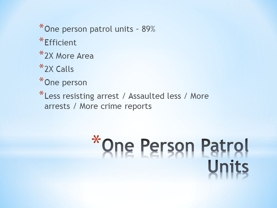 One Person Patrol Units