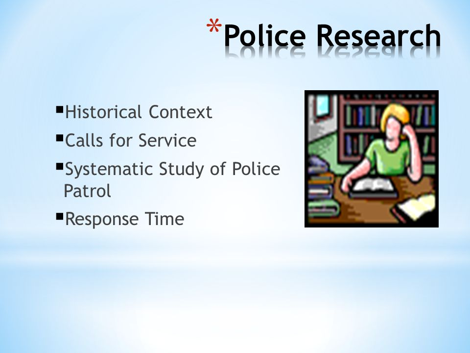 Police Research Historical Context Calls for Service