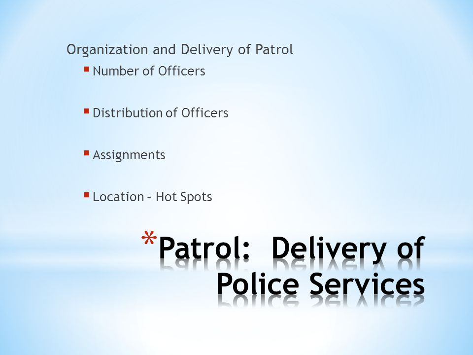 Patrol: Delivery of Police Services