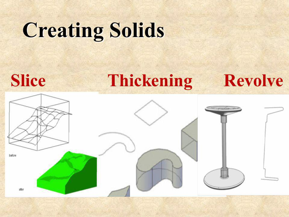 Creating Solids Slice Thickening Revolve
