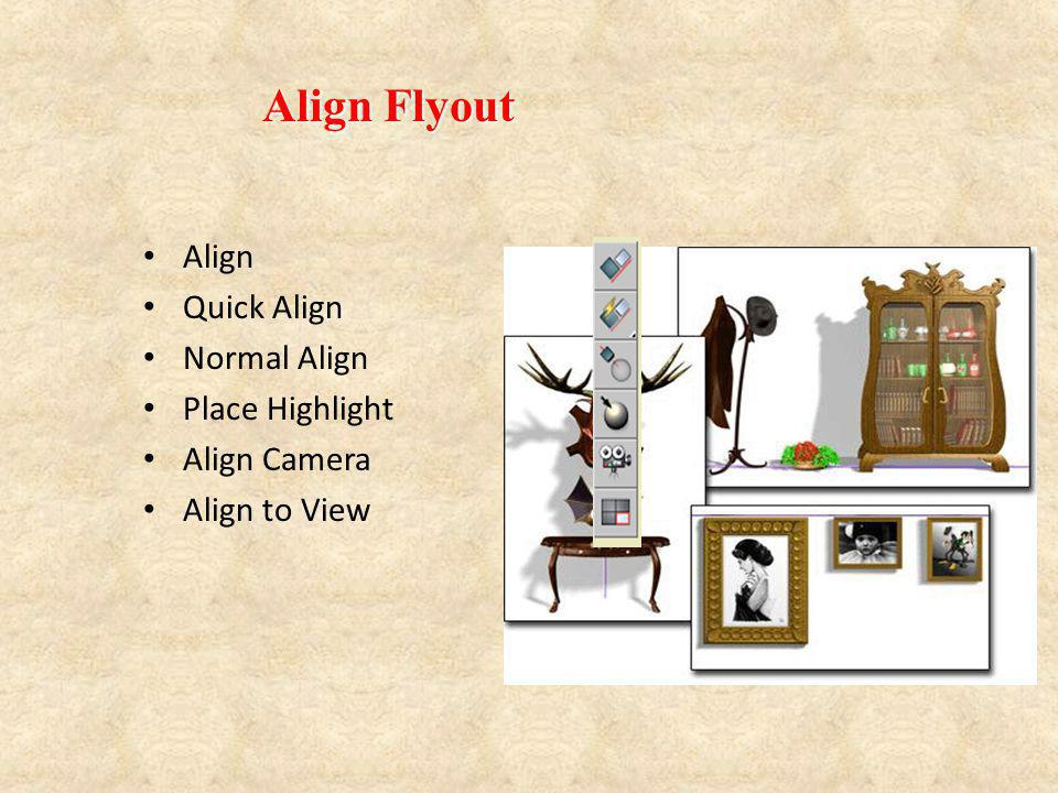 Align Flyout Align Quick Align Normal Align Place Highlight