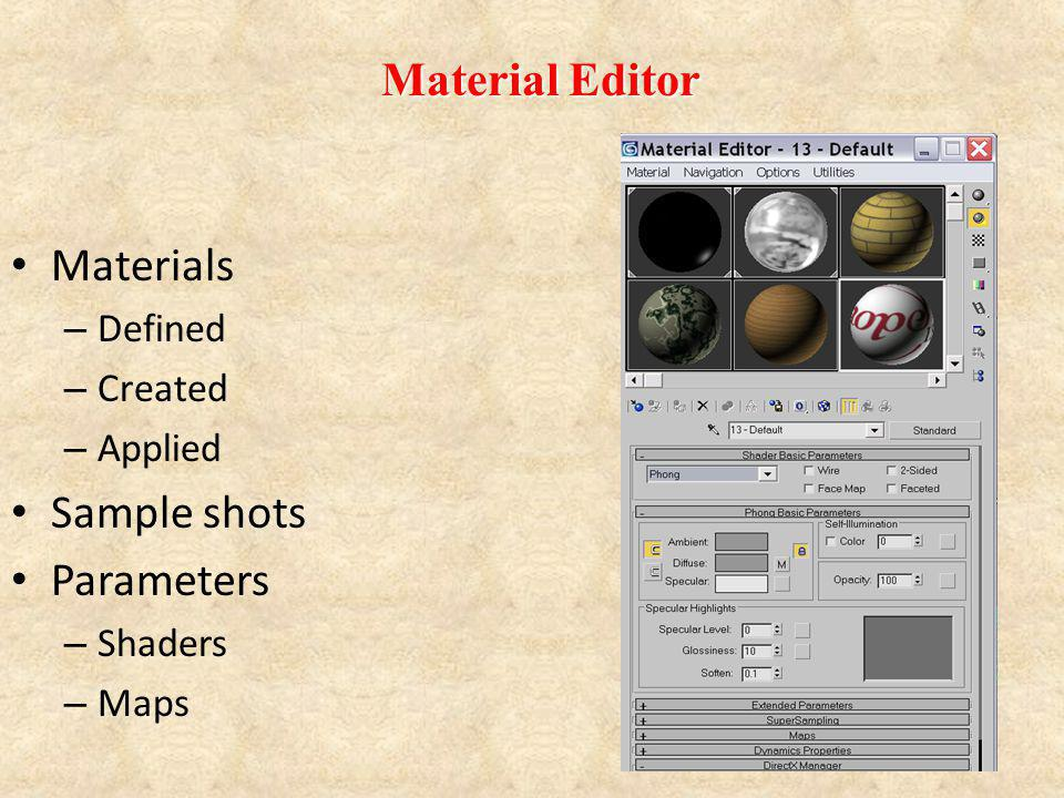 Material Editor Materials Sample shots Parameters Defined Created