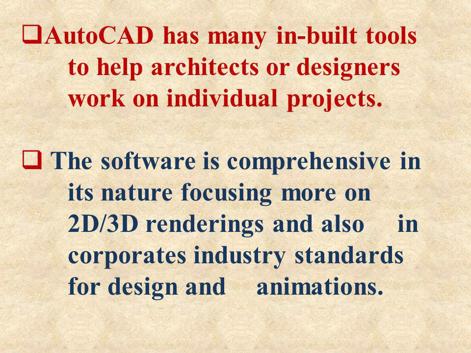 AutoCAD has many in-built tools. to help architects or designers