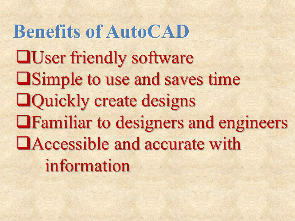 Benefits of AutoCAD User friendly software