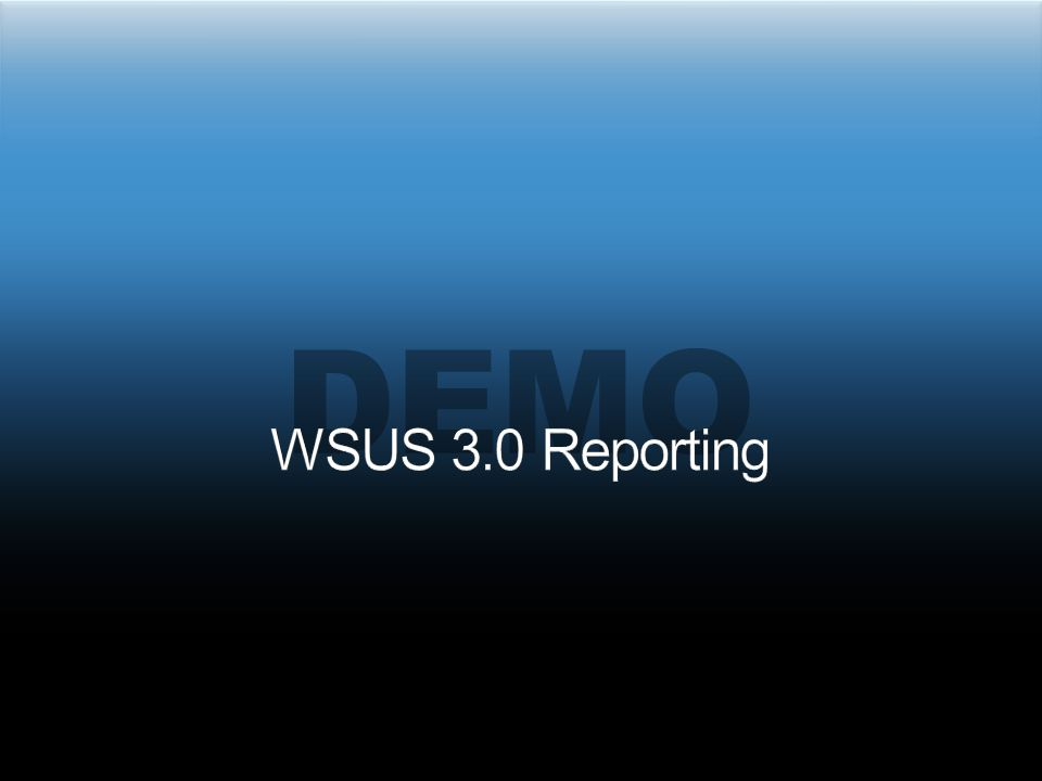 demo WSUS 3.0 Reporting 3/31/2017 5:38 PM
