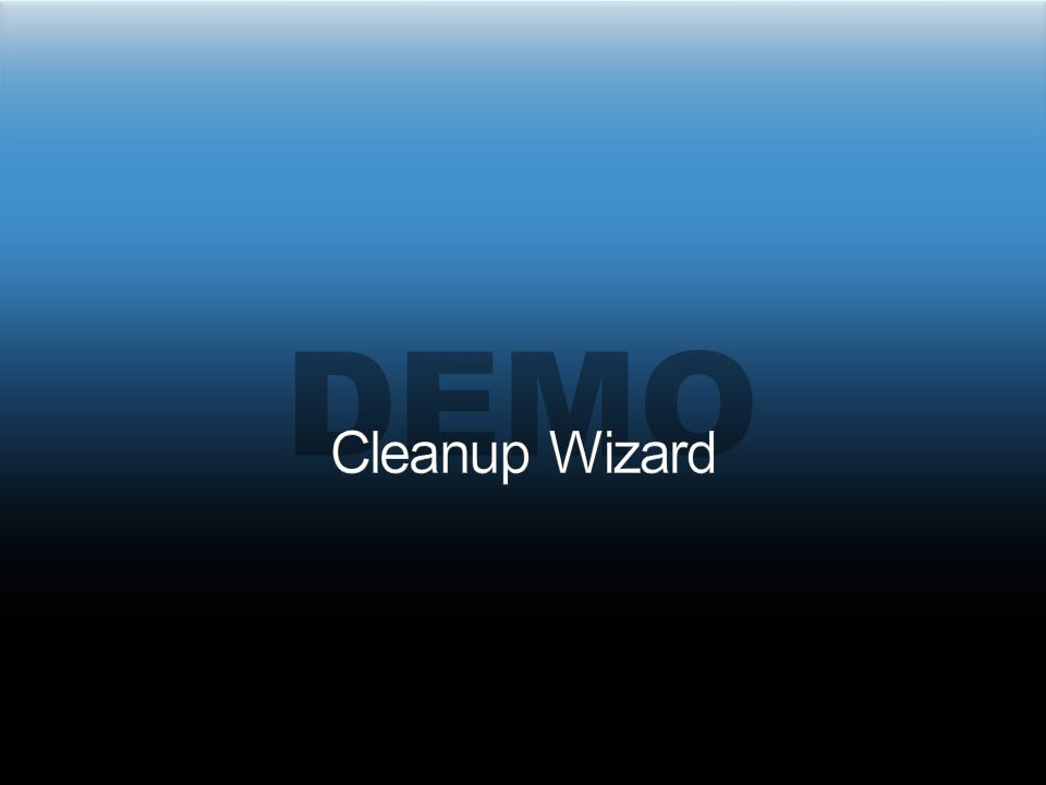 demo Cleanup Wizard 3/31/2017 5:38 PM