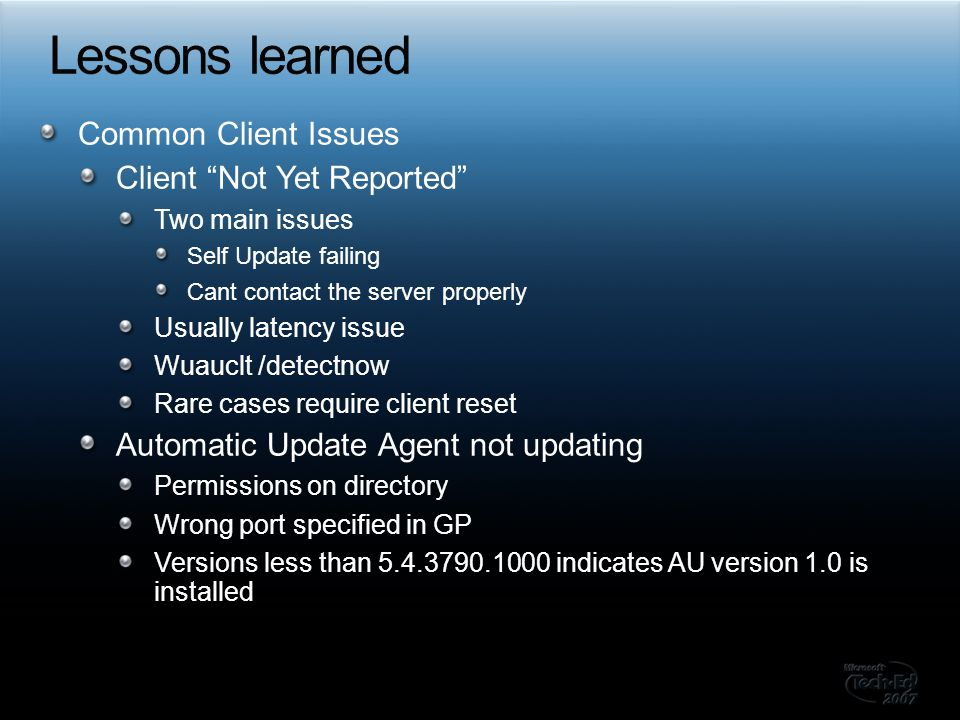 Lessons learned Common Client Issues Client Not Yet Reported
