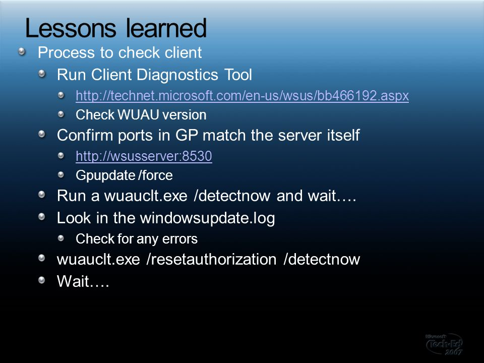 Lessons learned Process to check client Run Client Diagnostics Tool