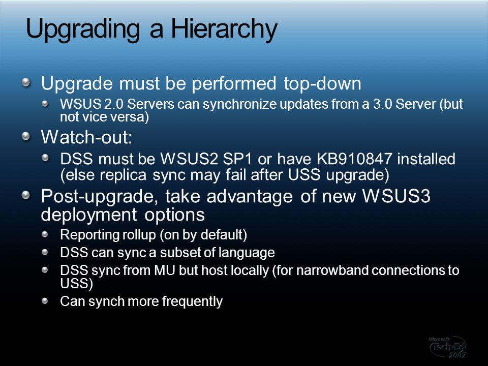 Upgrading a Hierarchy Upgrade must be performed top-down Watch-out: