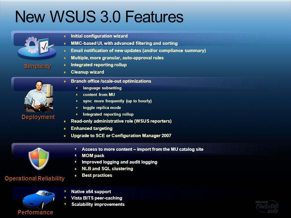New WSUS 3.0 Features Simplicity Deployment Operational Reliability