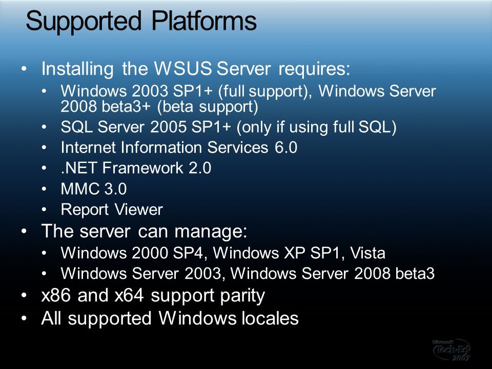 Supported Platforms Installing the WSUS Server requires:
