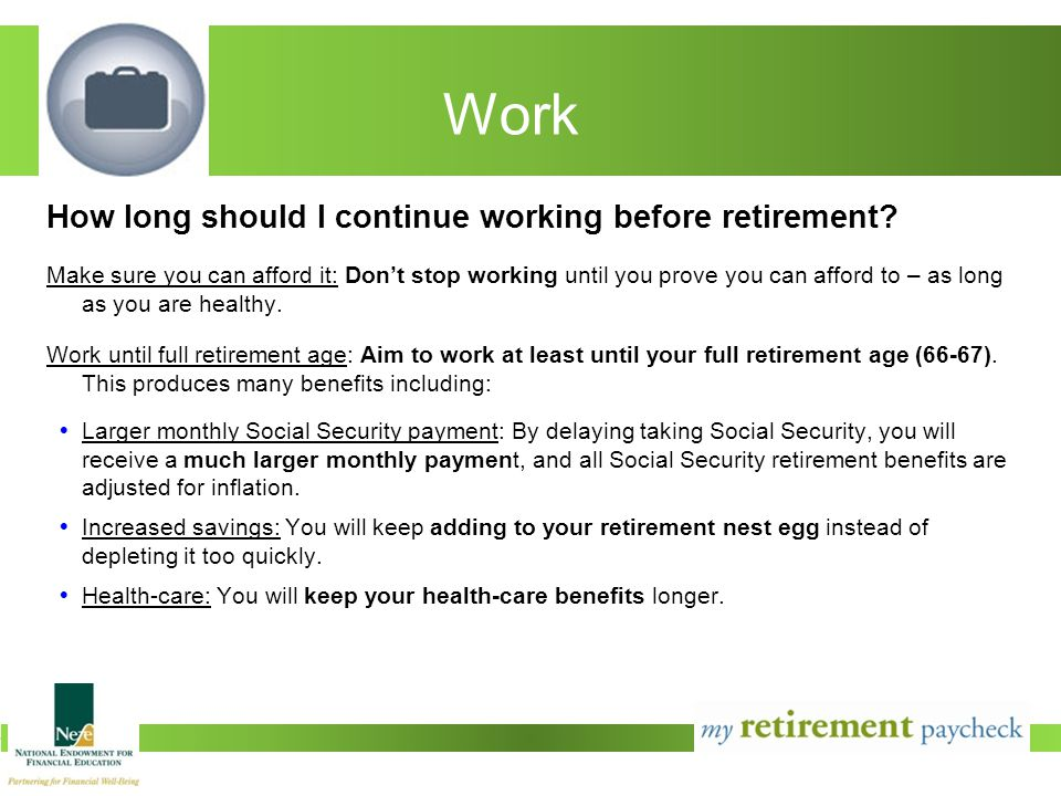Work How long should I continue working before retirement