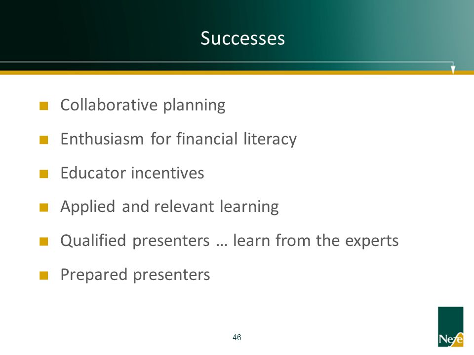 Successes Collaborative planning Enthusiasm for financial literacy