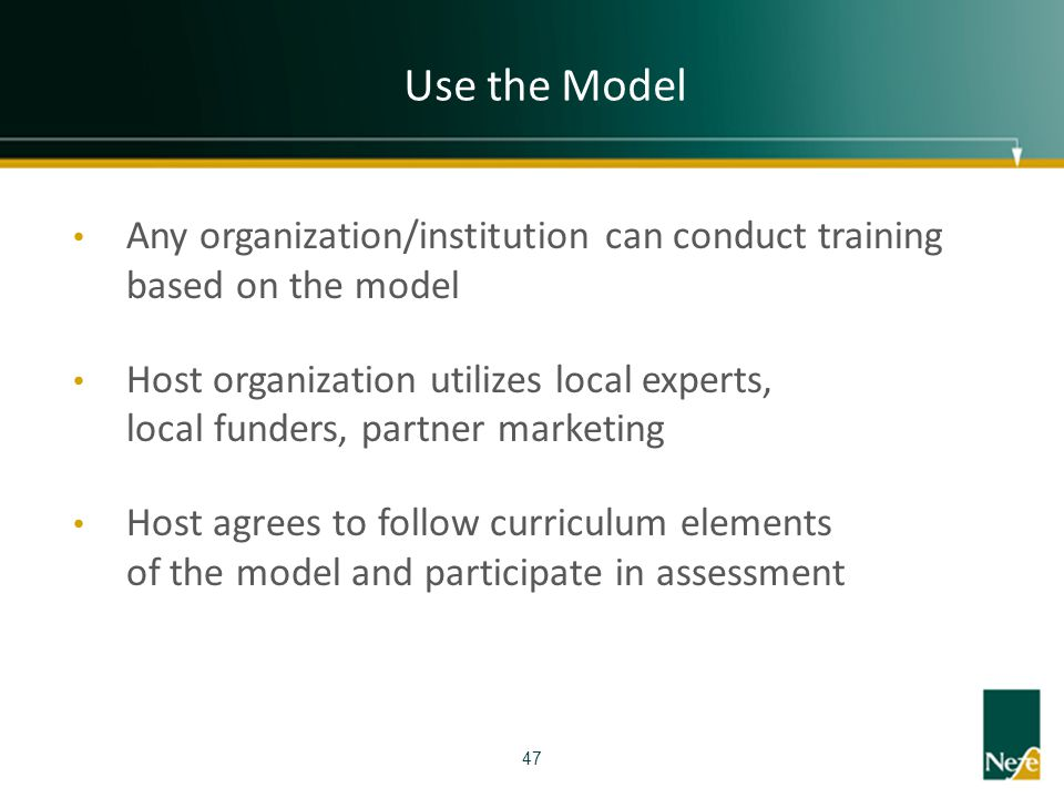 Use the Model Any organization/institution can conduct training based on the model.