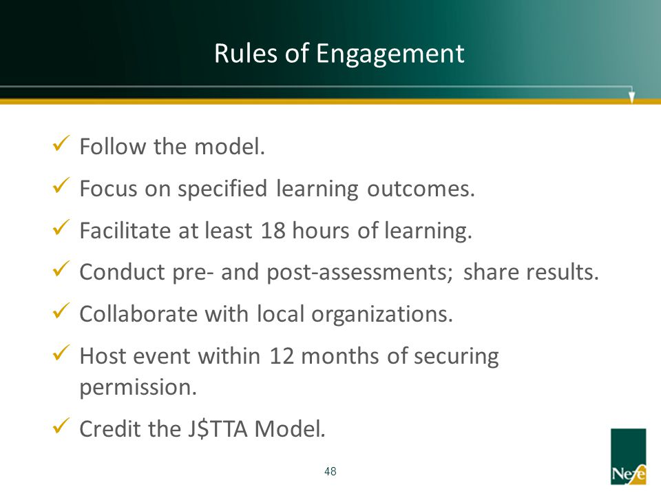 Rules of Engagement Follow the model.