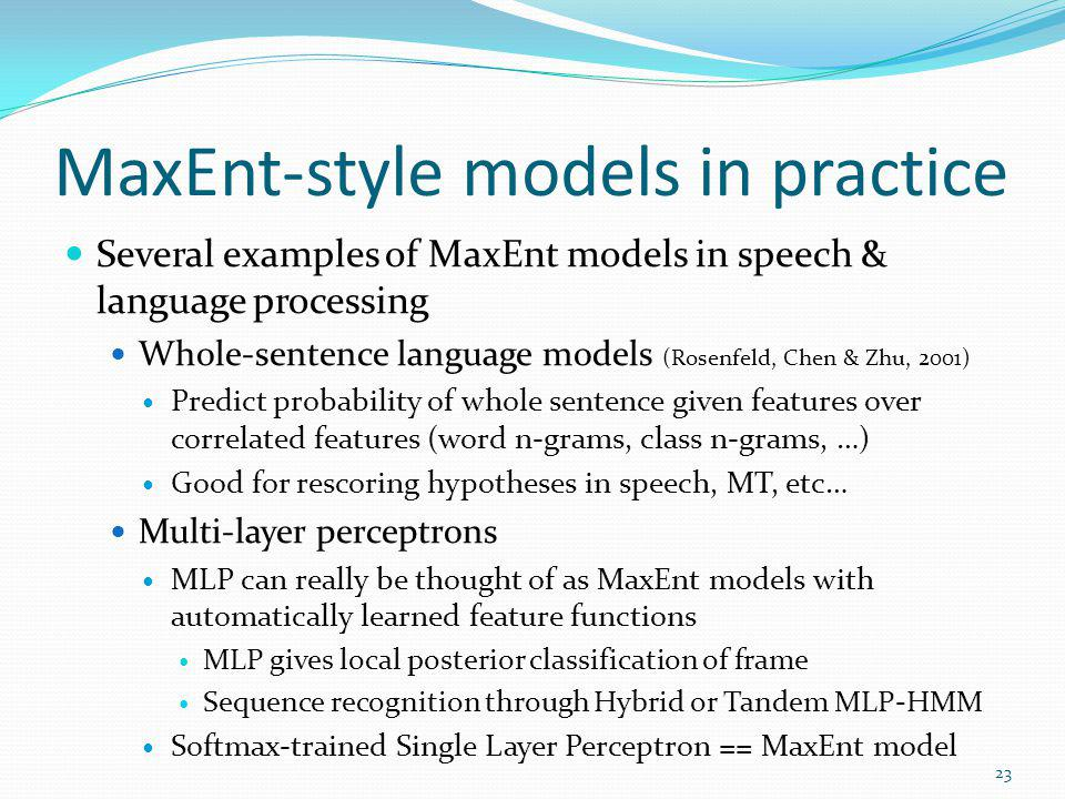 MaxEnt-style models in practice