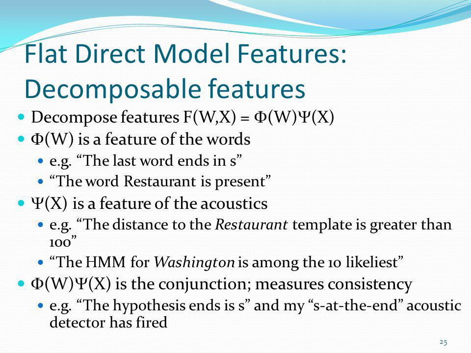 Flat Direct Model Features: Decomposable features