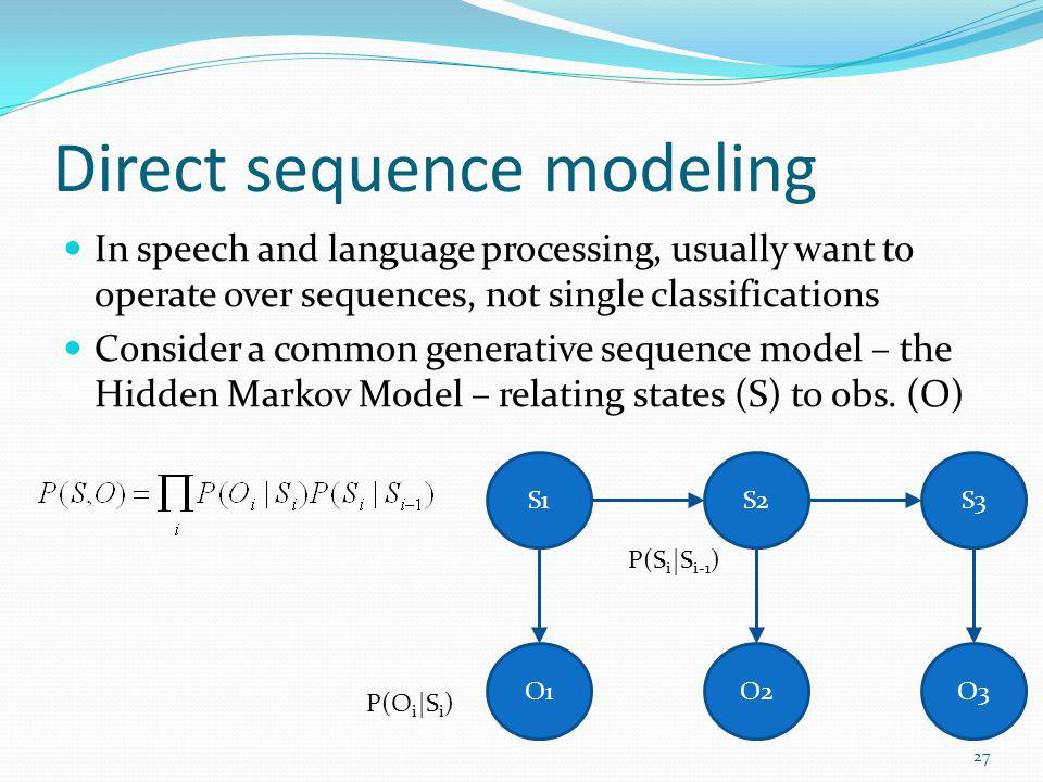 Direct sequence modeling