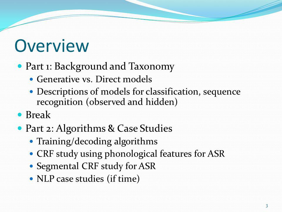 Overview Part 1: Background and Taxonomy Break