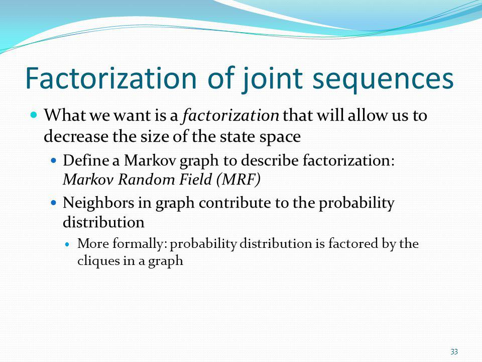 Factorization of joint sequences