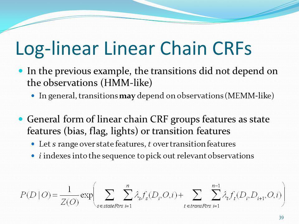Log-linear Linear Chain CRFs
