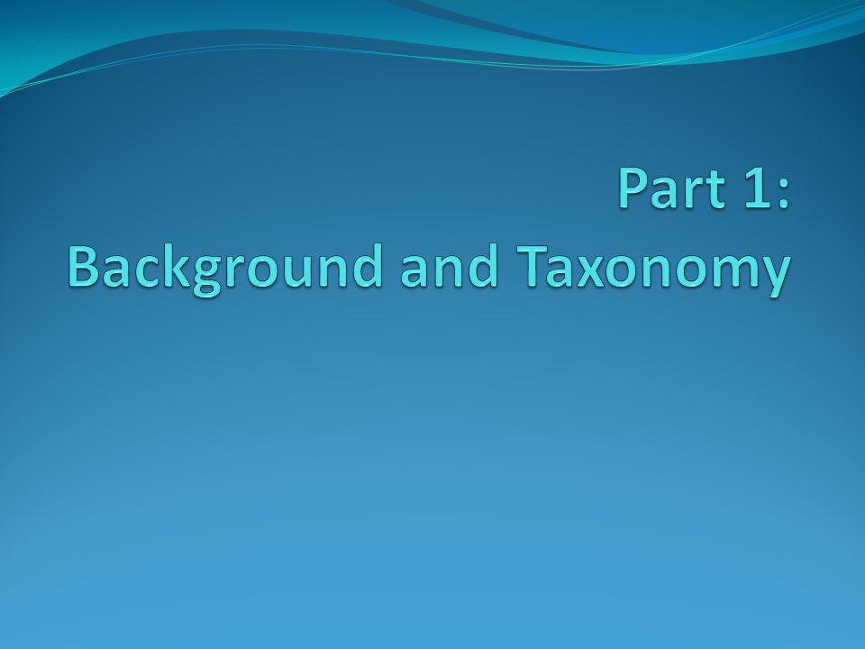 Part 1: Background and Taxonomy