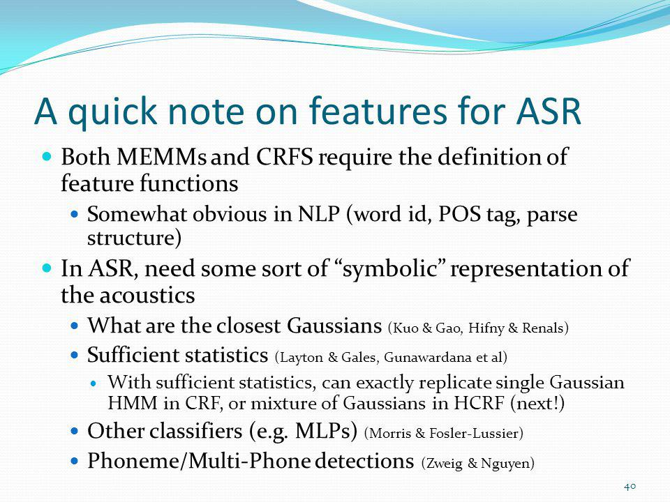 A quick note on features for ASR