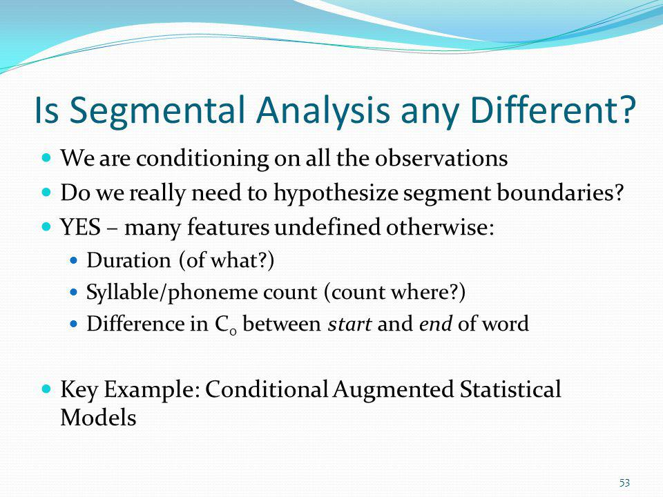 Is Segmental Analysis any Different