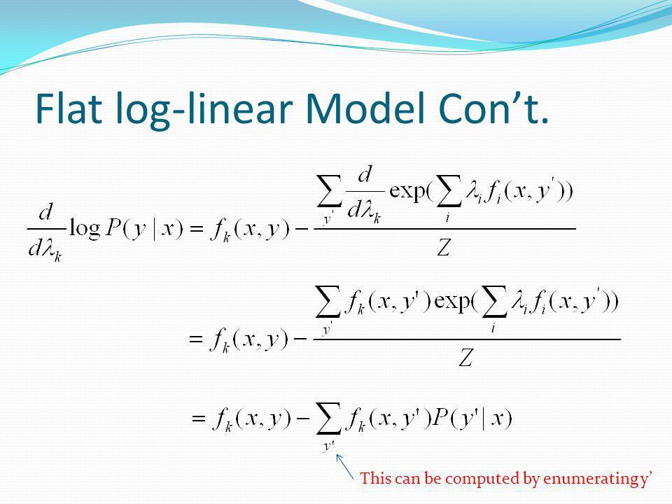 Flat log-linear Model Con't.