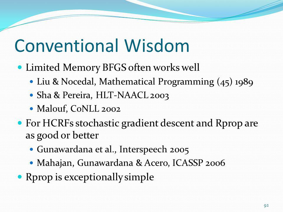 Conventional Wisdom Limited Memory BFGS often works well