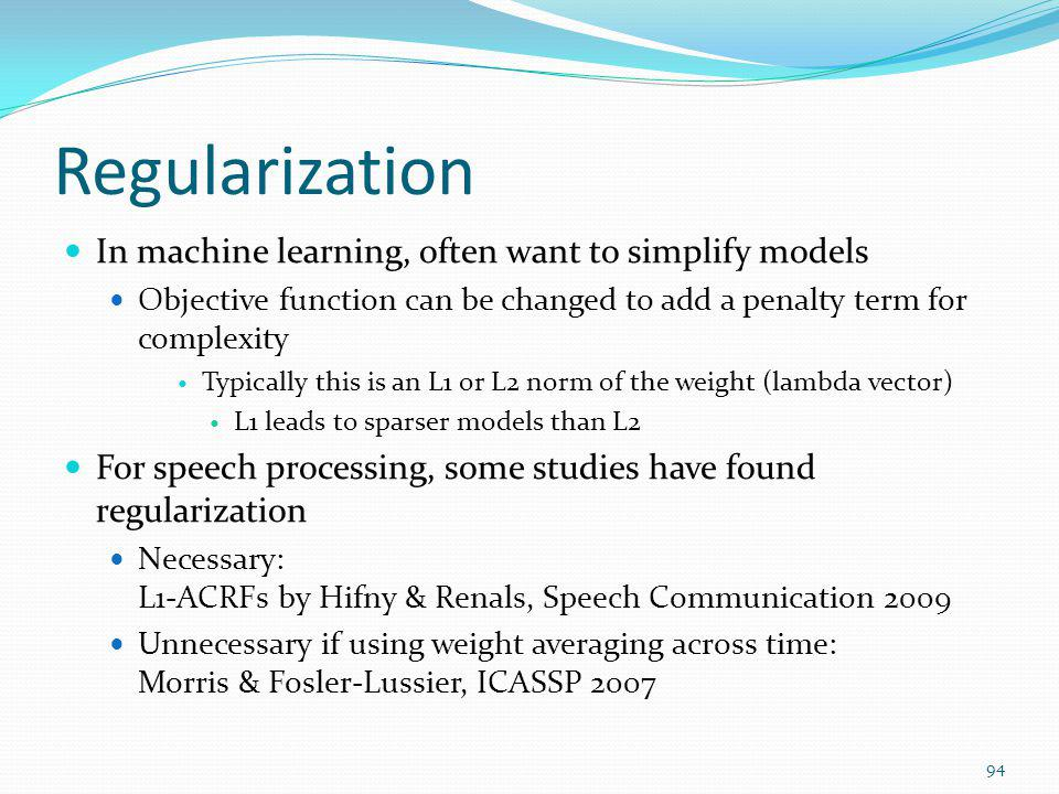 Regularization In machine learning, often want to simplify models