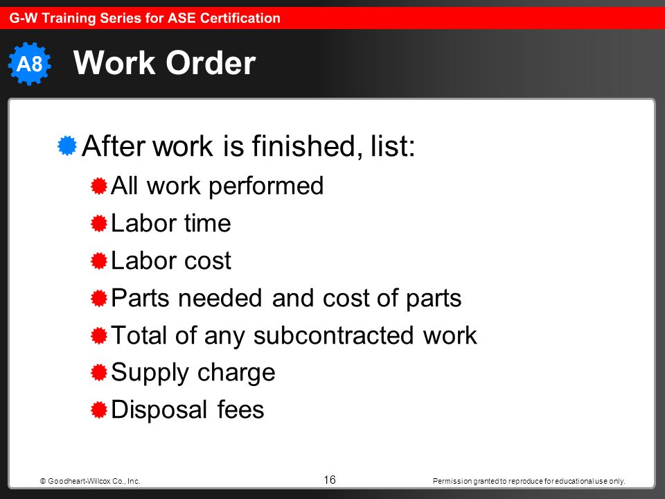 Work Order After work is finished, list: All work performed Labor time