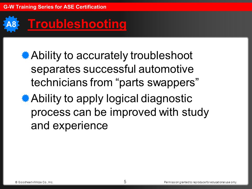 Troubleshooting Ability to accurately troubleshoot separates successful automotive technicians from parts swappers