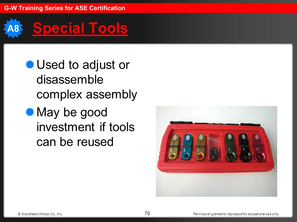 Special Tools Used to adjust or disassemble complex assembly
