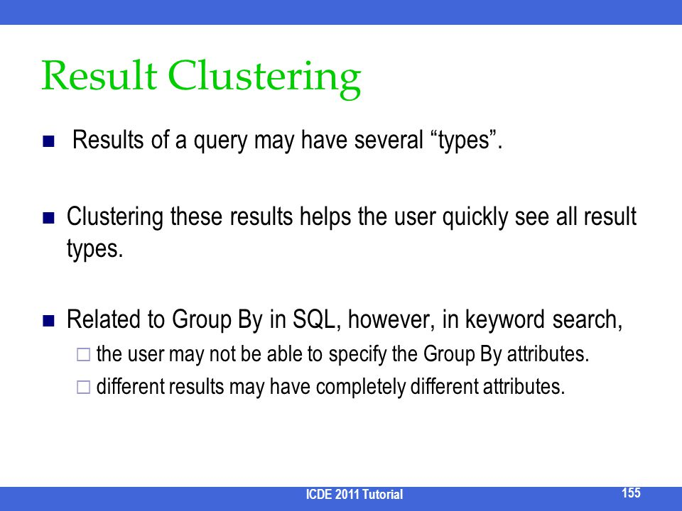 Result Clustering Results of a query may have several types .