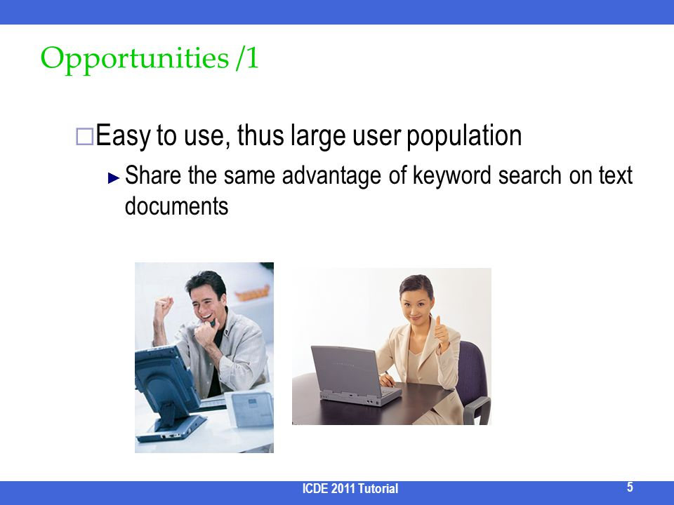 Easy to use, thus large user population