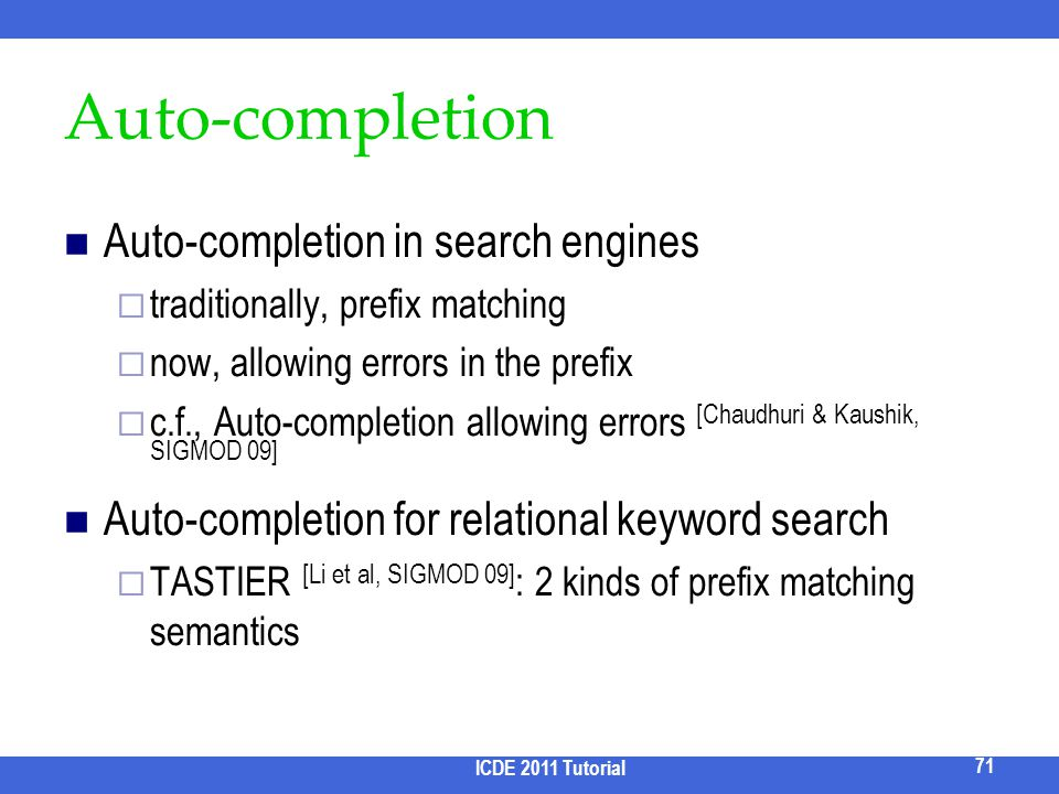 Auto-completion Auto-completion in search engines
