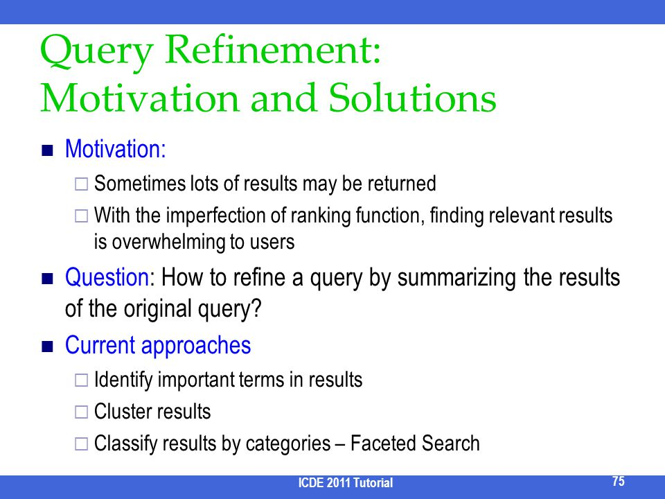 Query Refinement: Motivation and Solutions