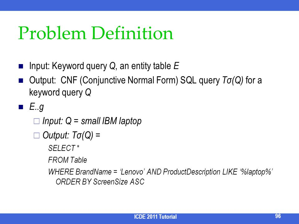 Problem Definition Input: Keyword query Q, an entity table E