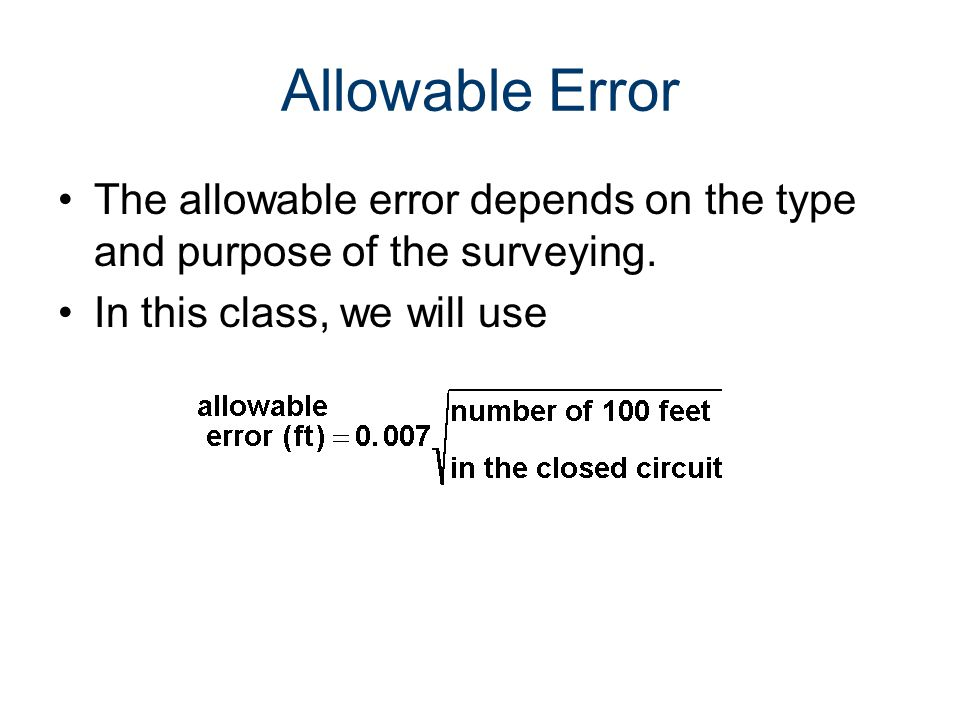 Surveying a Level Loop Civil Engineering and Architecture. Lesson 3.4 –Site Considerations. Allowable Error.