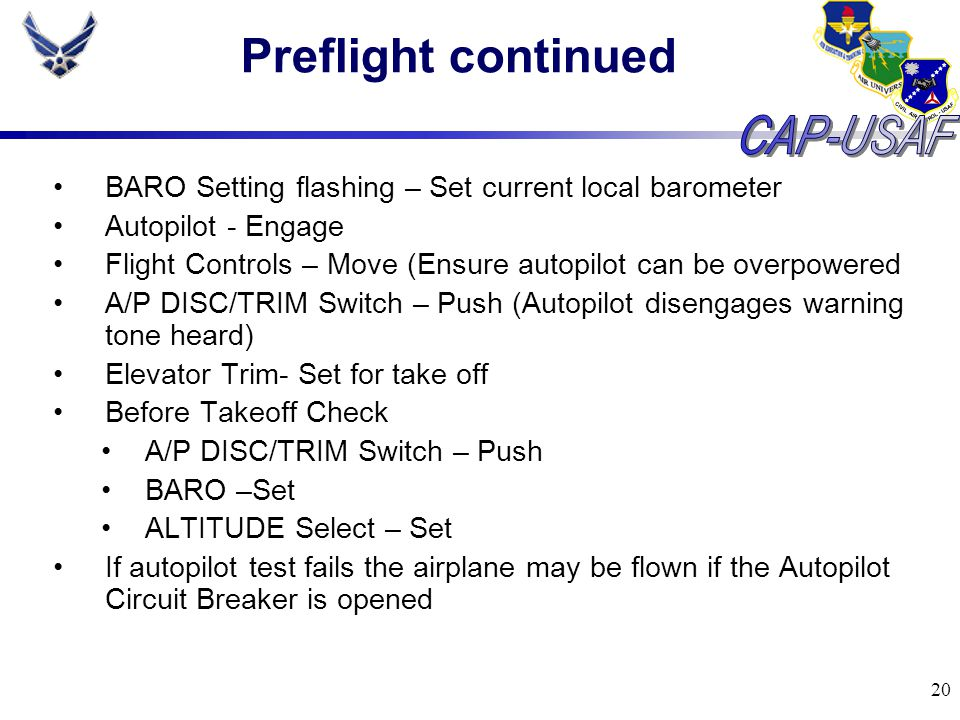 Preflight continued BARO Setting flashing – Set current local barometer. Autopilot - Engage.