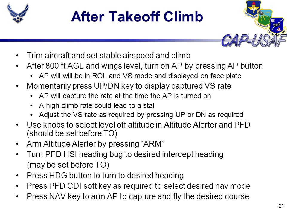 After Takeoff Climb Trim aircraft and set stable airspeed and climb