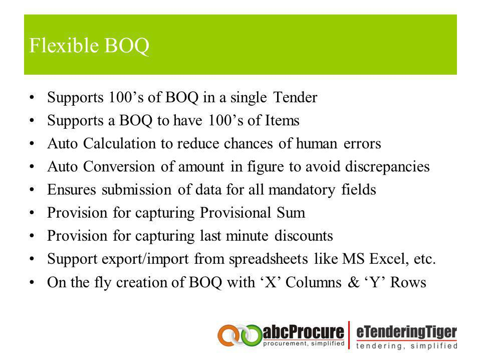 Flexible BOQ Supports 100's of BOQ in a single Tender