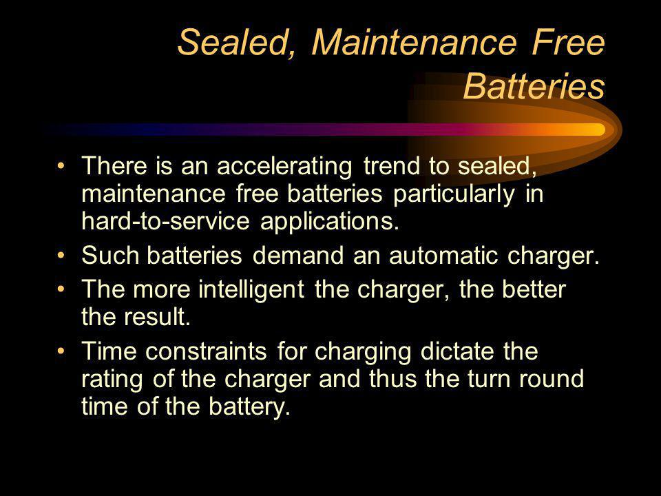 Sealed, Maintenance Free Batteries