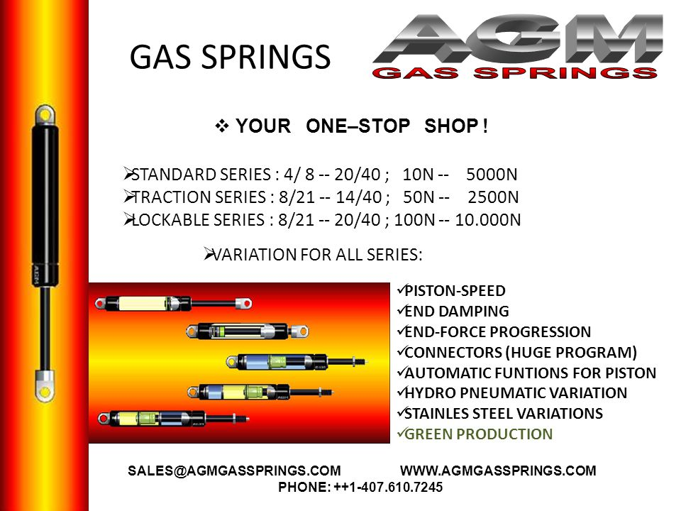 AGM GAS SPRINGS GAS SPRINGS a YOUR ONE–STOP SHOP !