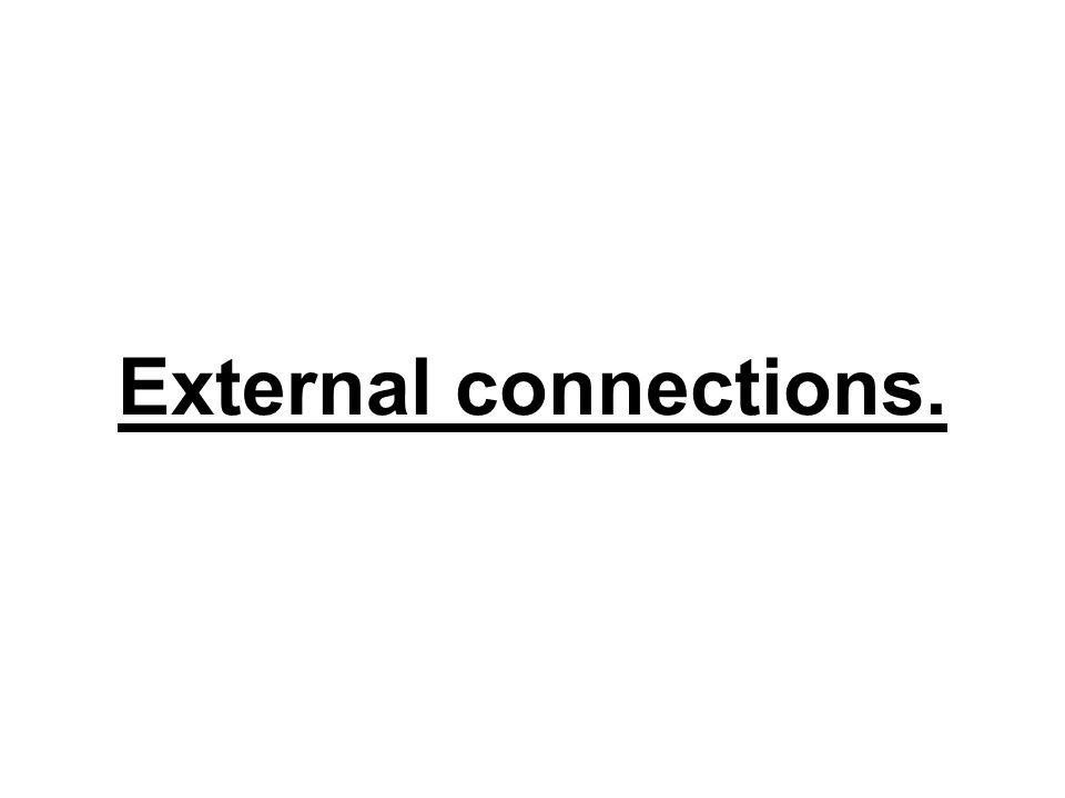 External connections.
