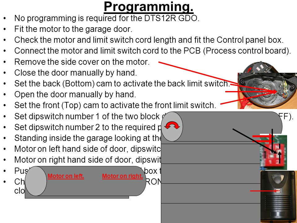 Programming. No programming is required for the DTS12R GDO.