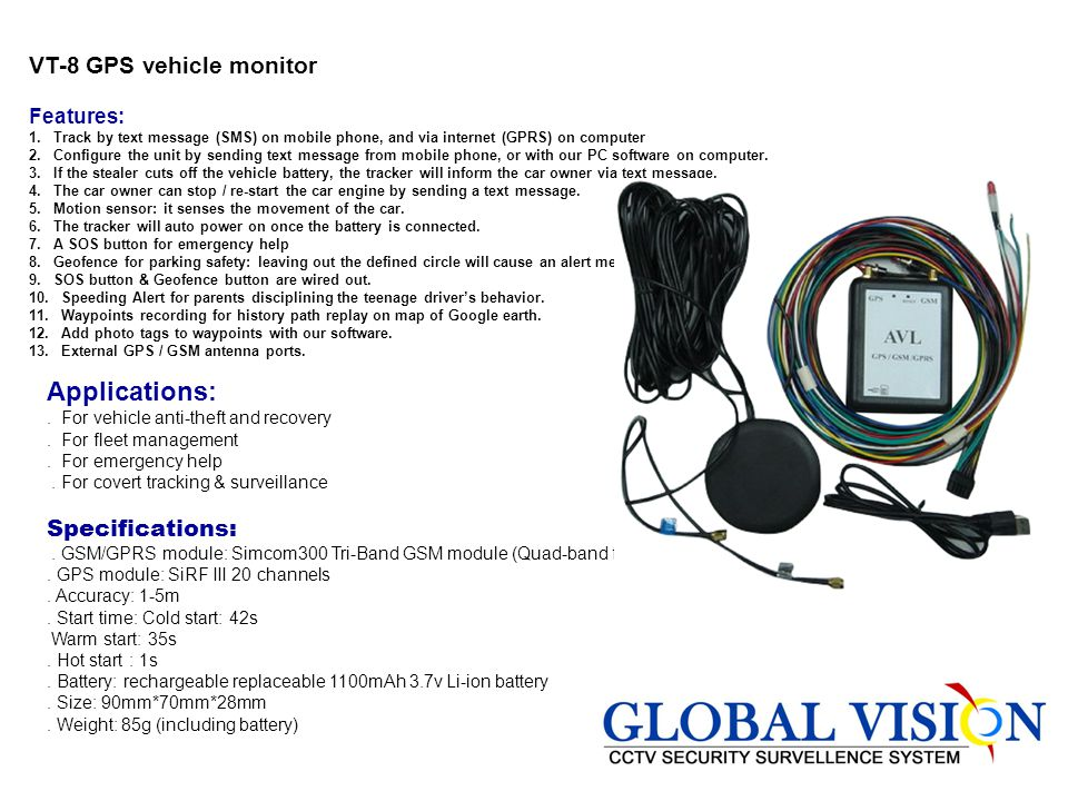Applications: VT-8 GPS vehicle monitor Features: