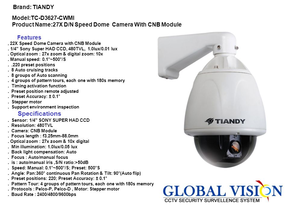 Brand: TIANDY Model:TC-D3627-CWMI Product Name:27X D/N Speed Dome Camera With CNB Module. Features.