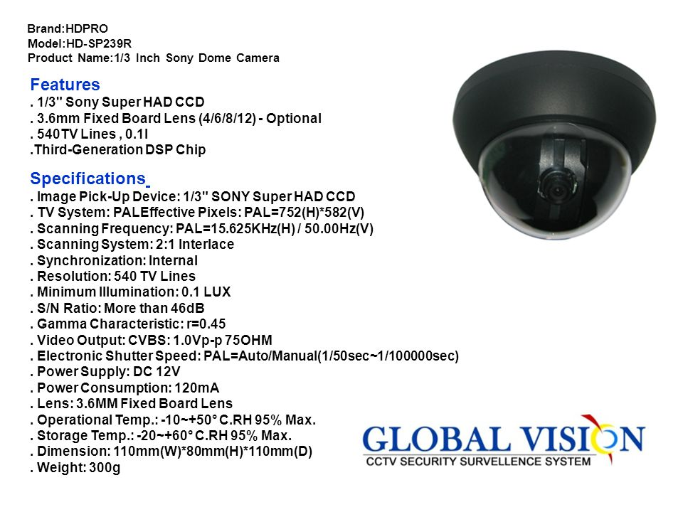 Brand:HDPRO Model:HD-SP239R Product Name:1/3 Inch Sony Dome Camera